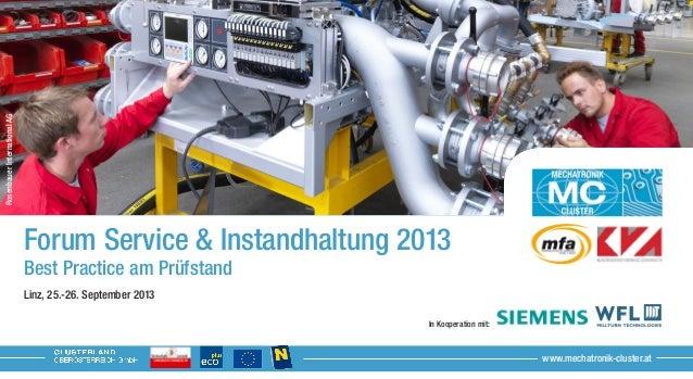 Forum Service & Instandhaltung 2013 Best Practice am Prüfstand Linz, 25.-26. September 2013    In ...