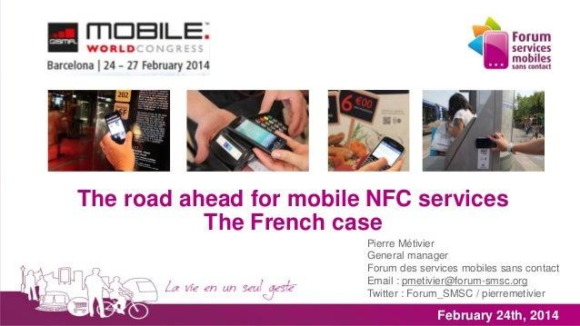 Pierre Métivier General manager Forum des services mobiles sans contact Email : pmetivier@forum-smsc.org Twitter : Forum_S...