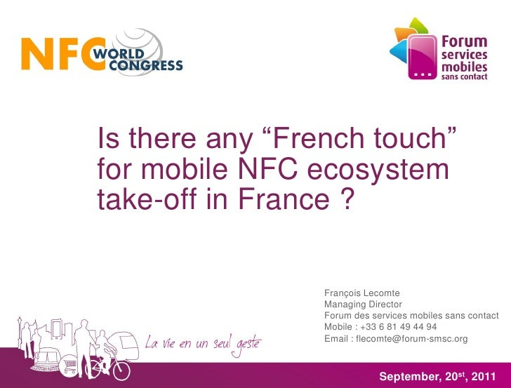 """Is there any """"French touch""""for mobile NFC ecosystemtake-off in France ?                 François Lecomte                 M..."""