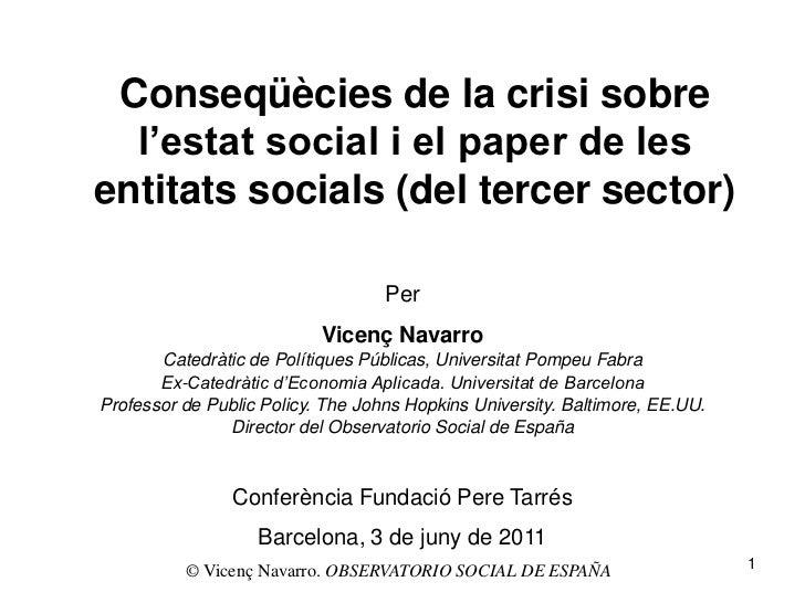 Conseqüècies de la crisi sobre  l'estat social i el paper de lesentitats socials (del tercer sector)                      ...