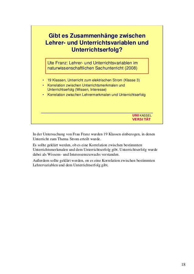 18 UNIKASSEL VERSITÄT Gibt es Zusammenhänge zwischen Lehrer- und Unterrichtsvariablen und Unterrichtserfolg? Ute Franz: Le...