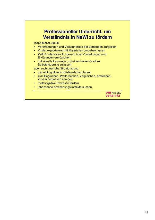 41 UNIKASSEL VERSITÄT Professioneller Unterricht, um Verständnis in NaWi zu fördern (nach Möller, 2004) • Vorerfahrungen u...