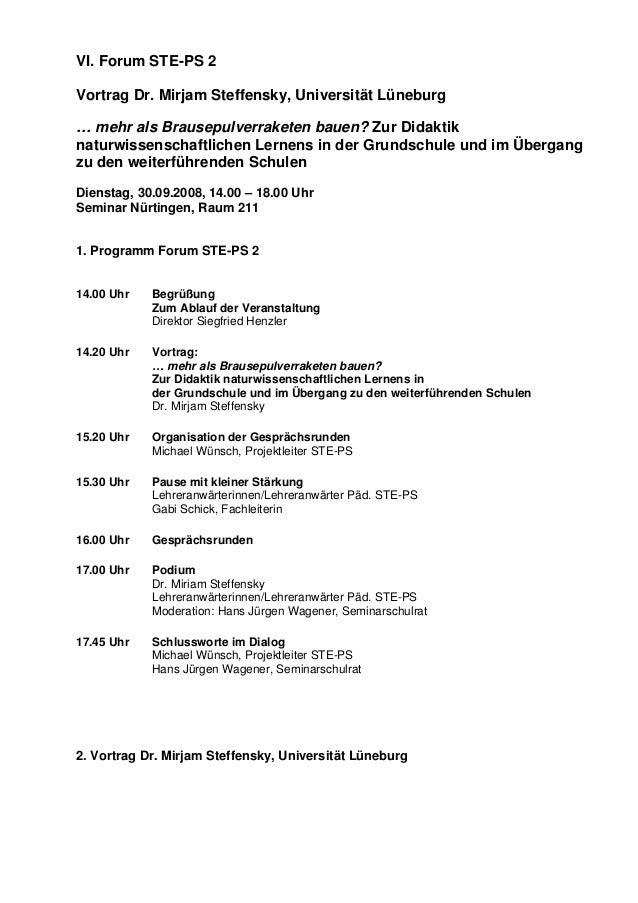 VI. Forum STE-PS 2 Vortrag Dr. Mirjam Steffensky, Universität Lüneburg … mehr als Brausepulverraketen bauen? Zur Didaktik ...