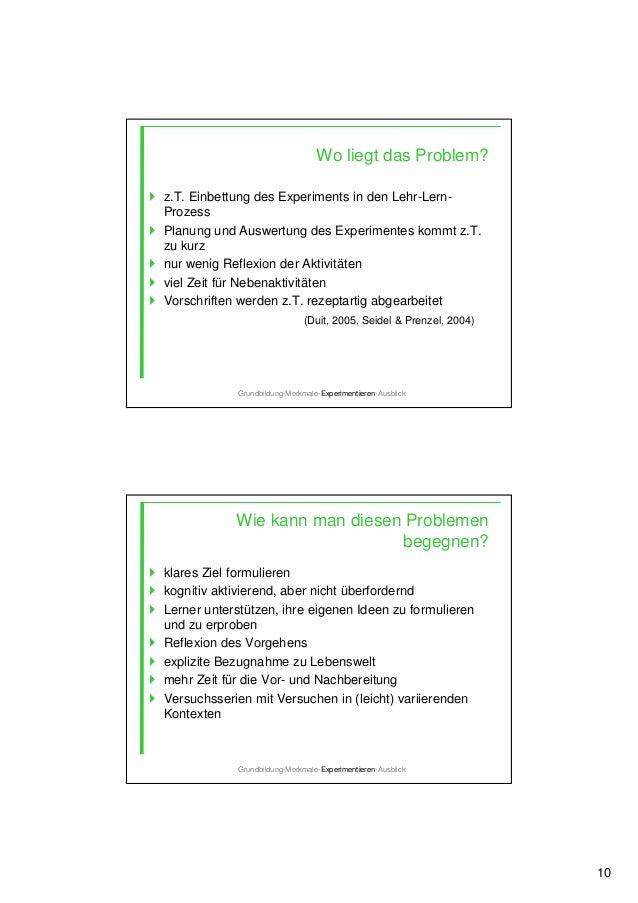 10 Wo liegt das Problem? z.T. Einbettung des Experiments in den Lehr-Lern- Prozess Planung und Auswertung des Experimentes...