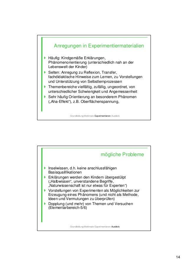 14 Anregungen in Experimentiermaterialien Häufig: Kindgemäße Erklärungen, Phänomenorientierung (unterschiedlich nah an der...