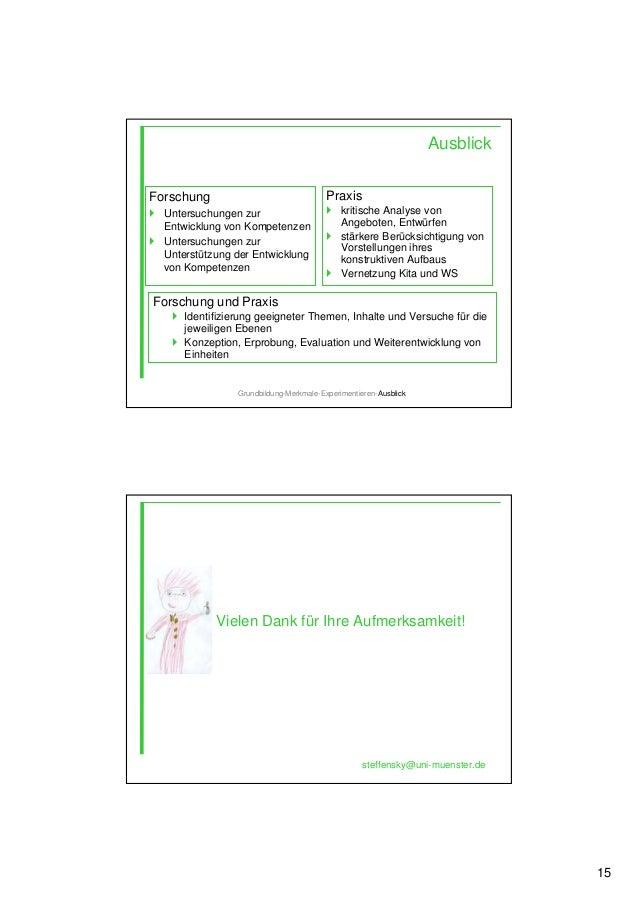 15 Ausblick Forschung Untersuchungen zur Entwicklung von Kompetenzen Untersuchungen zur Unterstützung der Entwicklung von ...