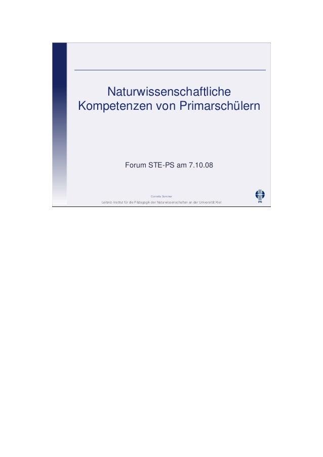 Leibniz-Institut für die Pädagogik der Naturwissenschaften an der Universität Kiel Cornelia Sommer Naturwissenschaftliche ...