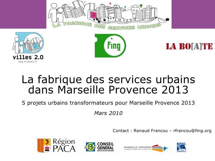 La fabrique des services urbains dans Marseille Provence 2013 5 projets urbains transformateurs pour Marseille Provence 20...