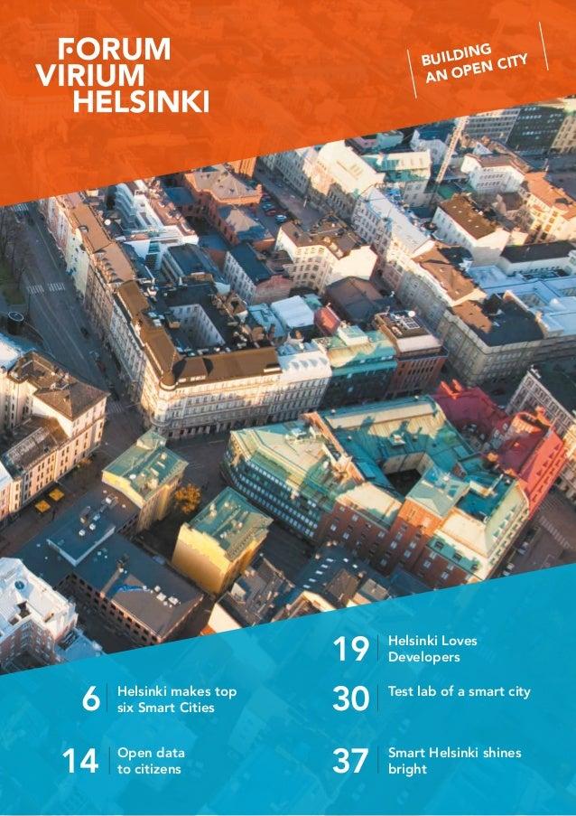 19 Helsinki Loves Developers 6 Helsinki makes top six Smart Cities 30 Test lab of a smart city 37 Smart Helsinki shines br...
