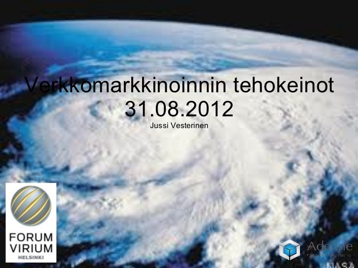 Verkkomarkkinoinnin tehokeinot        31.08.2012            Jussi Vesterinen