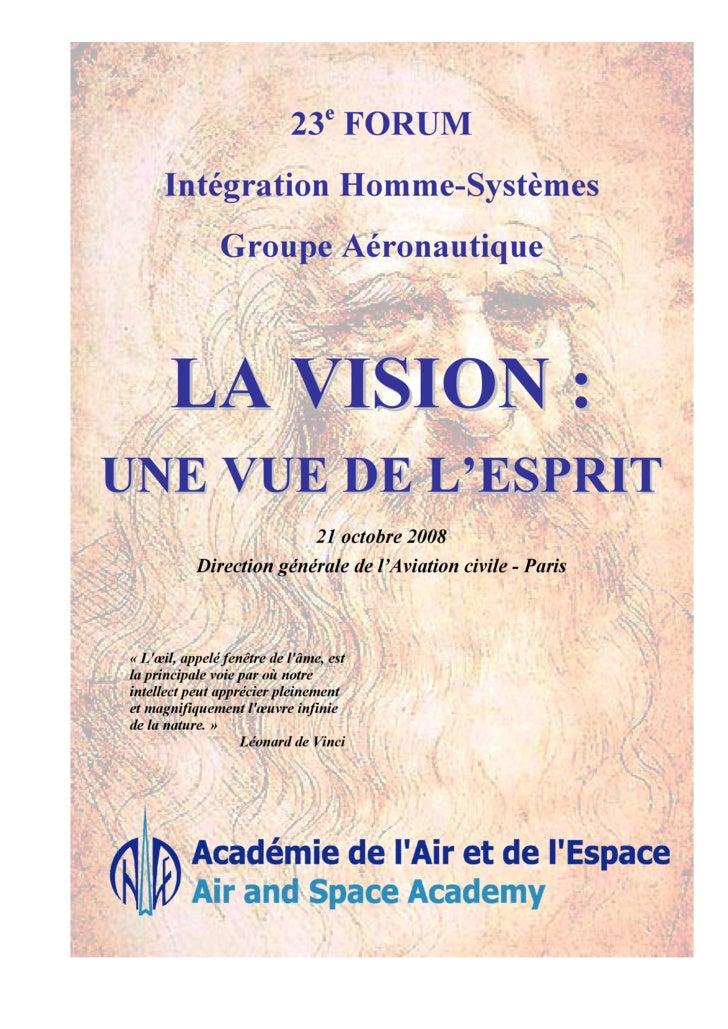 23e FORUM       Intégration Homme-Systèmes                 Groupe Aéronautique           LA VISION : UNE VUE DE L'ESPRIT  ...