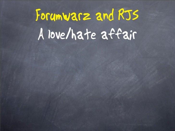 Forumwarz and RJS A love/hate affair