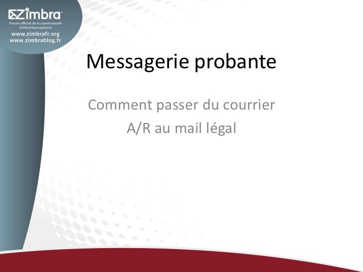 Messagerie probanteComment passer du courrier    A/R au mail légal