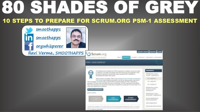 1 80 SHADES OF GREY 10 STEPS TO PREPARE FOR SCRUM.ORG PSM-1 ASSESSMENT smoothapps smoothapps orgwhisperer Ravi Verma, SMOO...