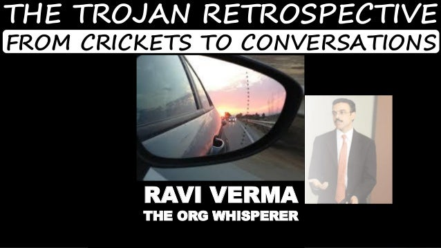 1© SmoothApps 2014 All rights reserved. www.smoothapps.com THE TROJAN RETROSPECTIVE FROM CRICKETS TO CONVERSATIONS RAVI VE...