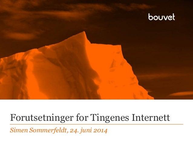 Forutsetninger for Tingenes Internett Simen Sommerfeldt, 24. juni 2014