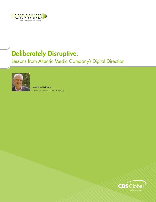 WITH MALCOLM NETBURNDeliberately Disruptive:Lessons from Atlantic Media Company's Digital Direction                Malcolm...