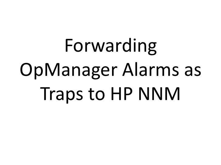 ForwardingOpManager Alarms as  Traps to HP NNM