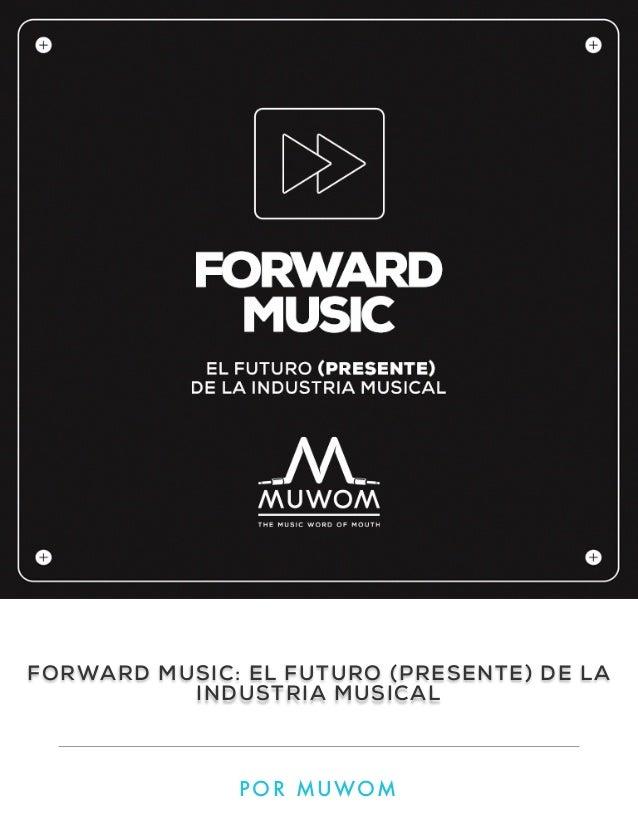 FORWARD MUSIC: EL FUTURO (PRESENTE) DE LA INDUSTRIA MUSICAL  P O R M U WO M