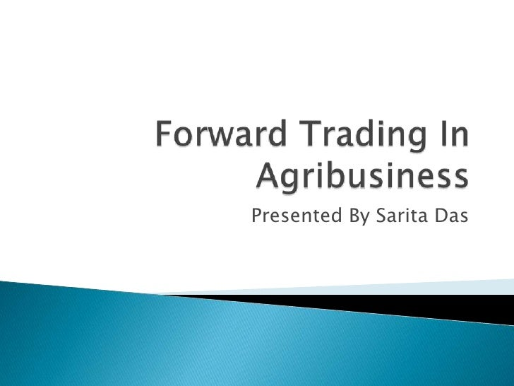 Forward Trading In Agribusiness                                                                                           ...