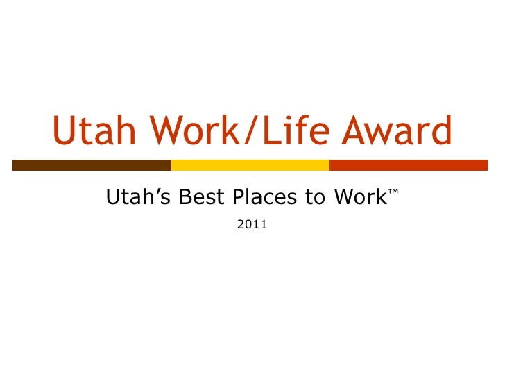 Utah Work/Life Award Utah's Best Places to Work ™ 2011