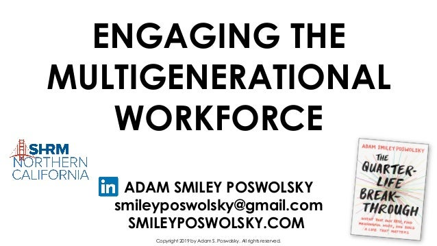 ADAM SMILEY POSWOLSKY smileyposwolsky@gmail.com SMILEYPOSWOLSKY.COM Copyright 2019 by Adam S. Poswolsky. All rights reserv...