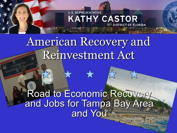 American Recovery and Reinvestment Act Road to Economic Recovery and Jobs for Tampa Bay Area and You