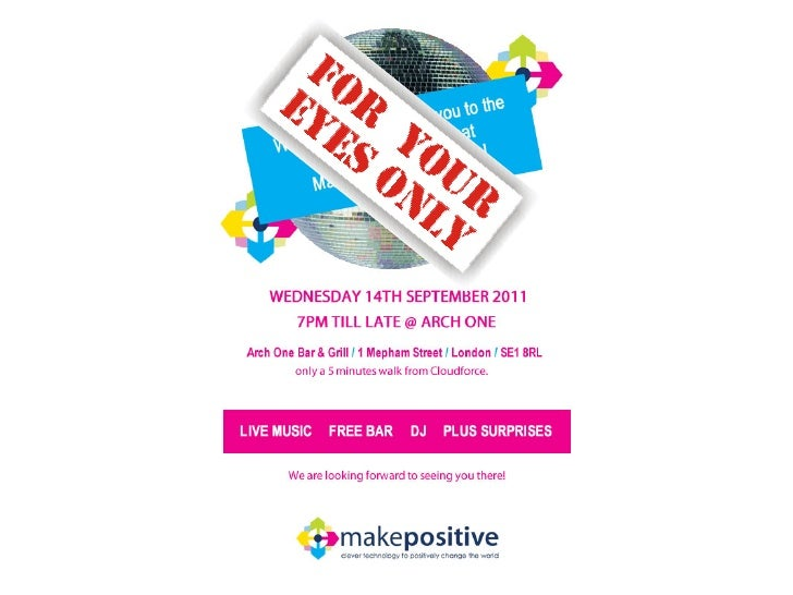 For Your Eyes Only - Make Positive Consulting, Cloudforce Party - Wed 14th Sep 7pm London