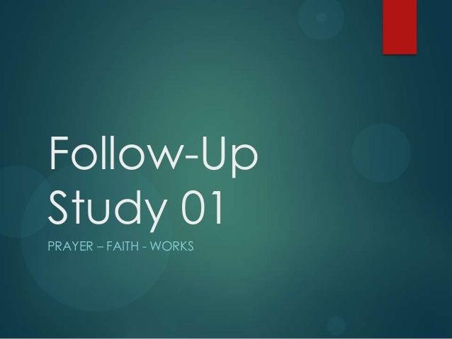 Follow-UpStudy 01PRAYER – FAITH - WORKS