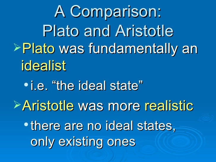 "plato and aristotle theory of state comparison Plato's student aristotle, who didn't use his teacher as a literary tool, is a realist he explains how moral virtue can be applied in real life situations, and how maintaining a ""balance"" of vice and virtue can be a useful tool of political influence."