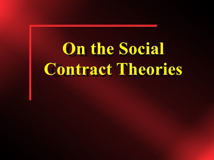 On the Social Contract Theories On the Social Contract Theories