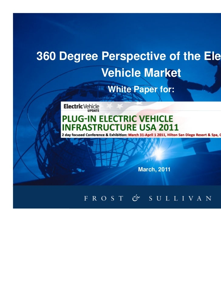360 Degree Perspective of the Electric           Vehicle Market            White Paper for:                   March, 2011