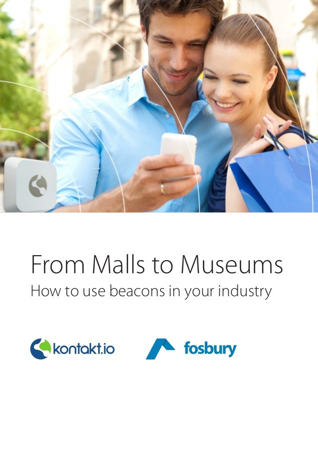 From Malls to Museums  How to use beacons in your industry