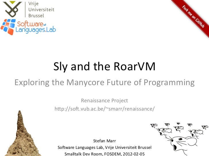 Sly and the RoarVM Exploring the Manycore Future of Programming                                     ...