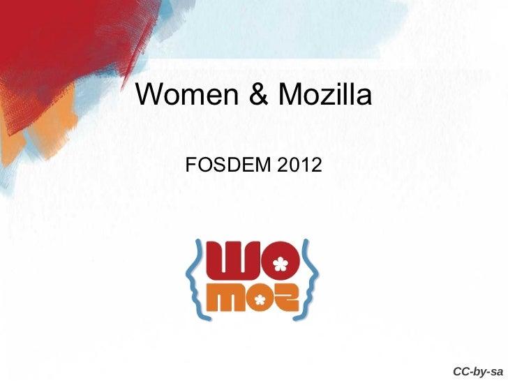 Women & Mozilla   FOSDEM 2012                  CC-by-sa