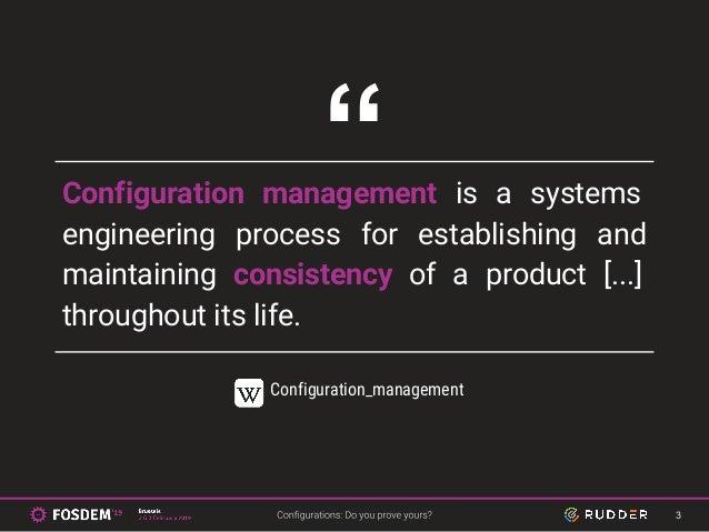Fosdem - Configurations  do you prove yours? Slide 3