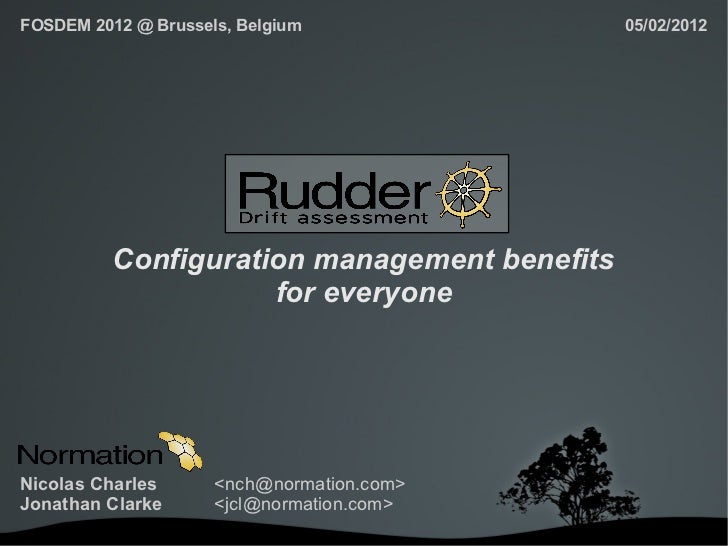 FOSDEM 2012 @ Brussels, Belgium               05/02/2012          Configuration management benefits                     fo...
