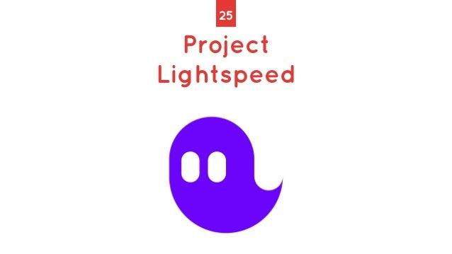 Project Lightspeed 25