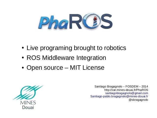 PhaROS: Towards Live Environments in Robotics