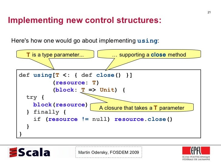 Implementing new control structures: <ul><li>Here's how one would go about implementing  using : </li></ul>def   using [ T...