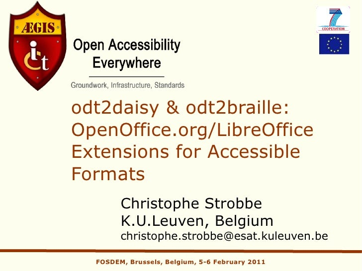 odt2daisy & odt2braille:OpenOffice.org/LibreOfficeExtensions for AccessibleFormats        Christophe Strobbe        K.U.Le...