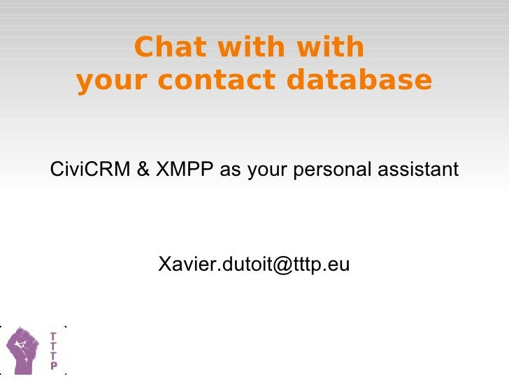 Chat with with  your contact database CiviCRM & XMPP as your personal assistant [email_address]