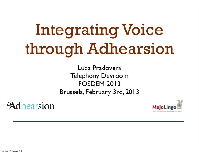 Integrating Voice                     through Adhearsion                               Luca Pradovera                     ...