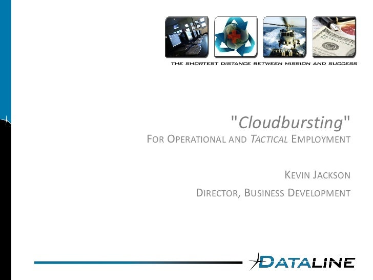 quot;Cloudburstingquot; FOR OPERATIONAL AND TACTICAL EMPLOYMENT                             KEVIN JACKSON          DIRECTO...