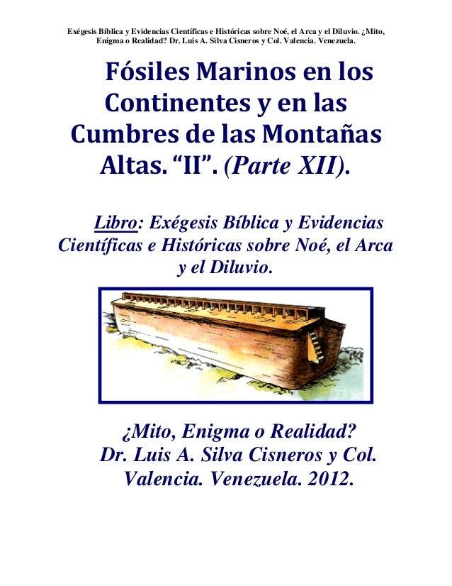 Exégesis Bíblica y Evidencias Científicas e Históricas sobre Noé, el Arca y el Diluvio. ¿Mito, Enigma o Realidad? Dr. Luis...