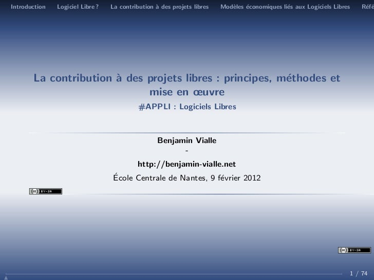 Introduction   Logiciel Libre ?   La contribution ` des projets libres                                                  a ...