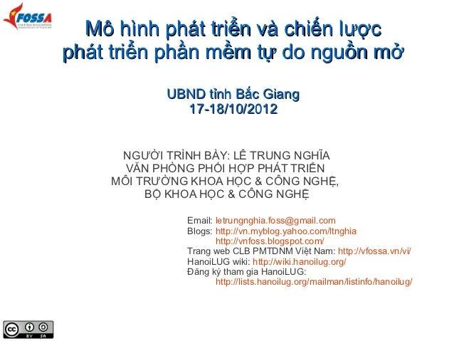 Mô hình phát triển và chiến lượcphát triển phần mềm tự do nguồn mở           UBND tỉnh Bắc Giang             17-18/10/2012...