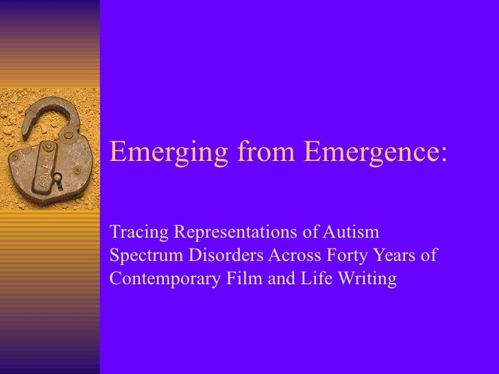 Emerging from Emergence:  Tracing Representations of Autism Spectrum Disorders Across Forty Years of Contemporary Film and...