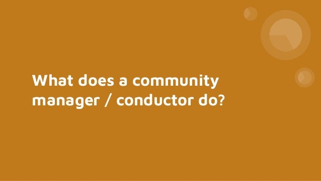 foss-north 2019 - Managing a Community like Conducting an Orchestra Slide 3