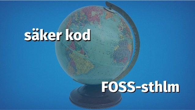 säker kodsäker kod FOSS-sthlmFOSS-sthlm